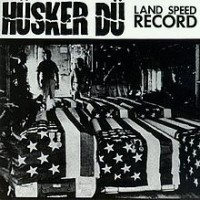 Hüsker Dü - Land Speed Record [12-inch] (Cover Artwork)