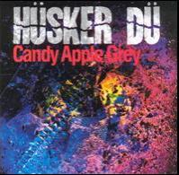 Hüsker Dü - Candy Apple Grey (Cover Artwork)