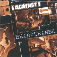 I Against I - Headcleaner (Cover Artwork)