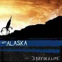 I Am Alaska - A Day in a Life (Cover Artwork)
