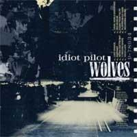 Idiot Pilot - Wolves (Cover Artwork)