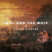 Idol and the Whip - Heavy Sleeper (Cover Artwork)