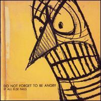 If All Else Fails - Do Not Forget to Be Angry (Cover Artwork)