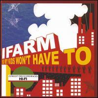 I Farm - So My Kids Don't Have To [reissue] (Cover Artwork)