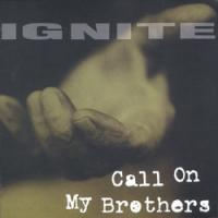 Ignite - Call On My Brothers (Cover Artwork)