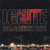 Ignite - Our Darkest Days (Cover Artwork)