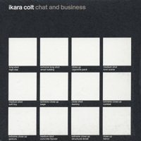 Ikara Colt - Chat and Business (Cover Artwork)