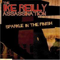 The Ike Reilly Assassination - Sparkle In The Finish (Cover Artwork)