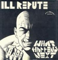Ill Repute - What Happens Next? (Cover Artwork)