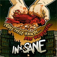 In-Sane - Trust These Hands... Are Worthless (Cover Artwork)