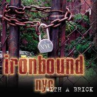 Ironbound NYC - With a Brick (Cover Artwork)