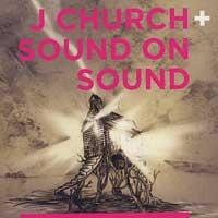 J Church / Sound on Sound - Split [7 inch] (Cover Artwork)