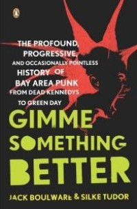Jack Boulware / Silke Tudor - Gimme Something Better [book] (Cover Artwork)