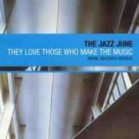 The Jazz June - They Love Those Who Make The Music (Cover Artwork)