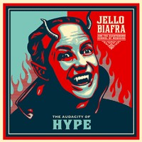 Jello Biafra and the Guantanamo School of Medicine - The Audacity of Hype (Cover Artwork)