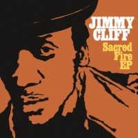 Jimmy Cliff - Sacred Fire EP [12-inch] (Cover Artwork)
