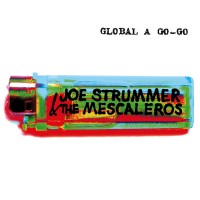 Joe Strummer and The Mescaleros - Global A Go-Go (Cover Artwork)