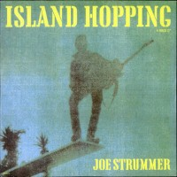 Joe Strummer - Island Hopping [12-inch] (Cover Artwork)