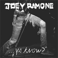 Joey Ramone - ...Ya Know? (Cover Artwork)