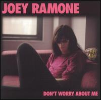 Joey Ramone - Don't Worry About Me (Cover Artwork)