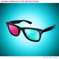 Johnny Madcap and the Distractions - Let's Get Lost (Cover Artwork)