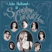 Jolie Holland - Springtime Can Kill You (Cover Artwork)
