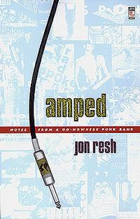 Jon Resh - Amped: Notes From A Go-Nowhere Punk Band (Cover Artwork)