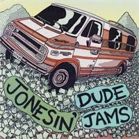 Jonesin' / Dude Jams - Split [7 inch] (Cover Artwork)