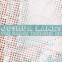 Joshua Lanes - The Dance Thunder EP (Cover Artwork)