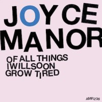 Joyce Manor - Of All Things I Will Soon Grow Tired (Cover Artwork)