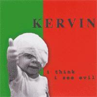 Kervin - I Think I See Evil (Cover Artwork)
