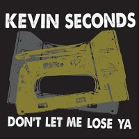Kevin Seconds - Don't Let Me Lose Ya (Cover Artwork)