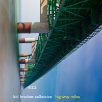 Kid Brother Collective - Highway Miles (Reissue) (Cover Artwork)