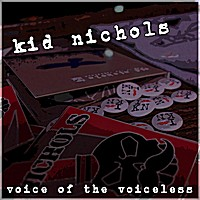 Kid Nichols - Voice of the Voiceless (Cover Artwork)