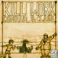 Kill Conrad - Work & Class [7 inch] (Cover Artwork)