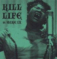 Kill Life w/ Mike IX - D.E.A. [Flexi-disc] (Cover Artwork)