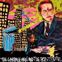 Kill Me Tomorrow - The Garbageman and The Prostitute (Cover Artwork)