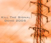 Kill The Signal - Demo 2005 (Cover Artwork)