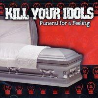 Kill Your Idols - Funeral For A Feeling (Cover Artwork)