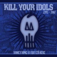 Kill Your Idols - Something Started Here (Cover Artwork)