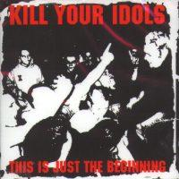 Kill Your Idols - This Is Just the Beginning (Cover Artwork)