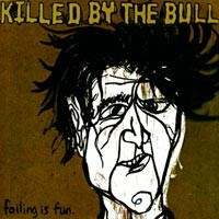 Killed by the Bull - Failing Is Fun [12 inch] (Cover Artwork)