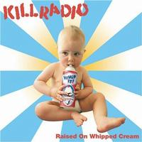 Killradio - Raised On Whipped Cream (Cover Artwork)