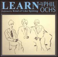 Kind of Like Spitting - Learn: The Songs of Phil Ochs (Cover Artwork)