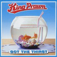 King Prawn - Got The Thirst (Cover Artwork)