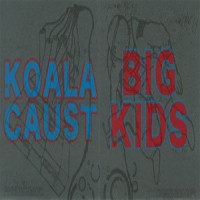 Koalacaust / Big Kids - Split [7-inch] (Cover Artwork)
