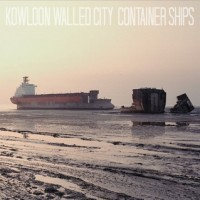 Kowloon Walled City - Container Ships (Cover Artwork)