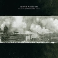 Kowloon Walled City - Gambling on the Richter Scale [12 inch] (Cover Artwork)