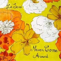 La Sera - Never Come Around [7-inch] (Cover Artwork)