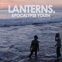Lanterns - Apocalypse Youth (Cover Artwork)